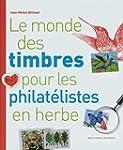 Le monde des timbres pour les philat�...
