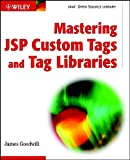img - for Mastering JSP Custom Tags and Tag Libraries (Java Open Source Library) book / textbook / text book