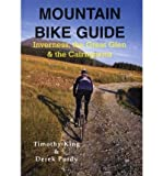 Mountain Bike Guide: Inverness, the Great Glen and the Cairngorms (0948153733) by King, Timothy