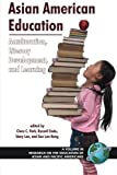img - for Asian American Education: Acculturation, Literacy Development, and Learning (Research on the Education of Asian and Pacific Americans) book / textbook / text book