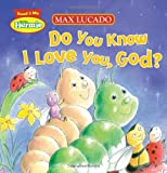 Max Lucado Do You Know I Love You, God? (Max Lucado's Hermie & Friends)