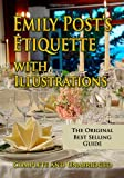 Emily Post's Etiquette with Illustrations Complete and Unabridged