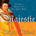 Majestie: The King Behind the King James Bible (       UNABRIDGED) by David Teems Narrated by Roger Mueller