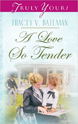 A Love So Tender (Truly Yours Digital Editions Book 652)