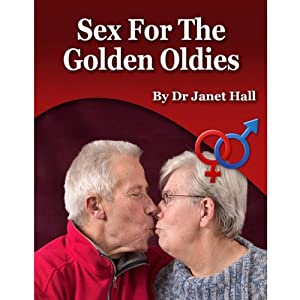 Sex for the Golden Oldies | [Janet Hall]