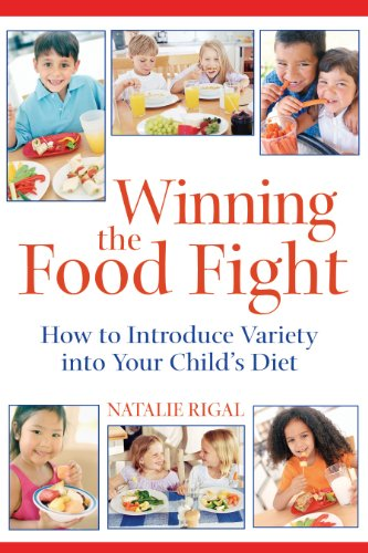 Winning The Food Fight: How To Introduce Variety Into Your Child'S Diet
