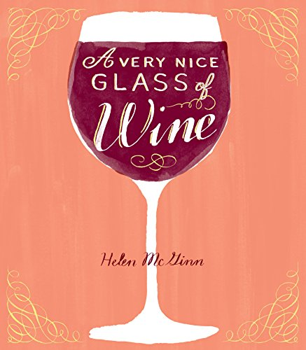 A Very Nice Glass of Wine by Helen McGinn