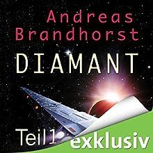 Diamant 1 (Das Kantaki-Universum 1) Hörbuch von Andreas Brandhorst Gesprochen von: Ernst Meincke