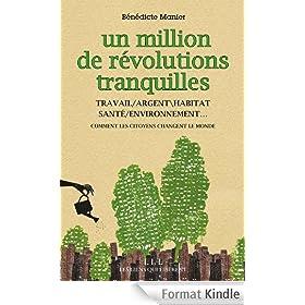 Un million de r�volutions tranquilles: Travail, argent,habitat, sant�, environnement... : comment les citoyens changent le monde