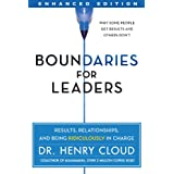 Boundaries for Leaders (Enhanced Edition): Results, Relationships, and Being Ridiculously In Charge ~ Henry Cloud