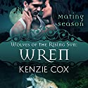 Wren: Wolves of the Rising Sun, Book 7 Audiobook by Kenzie Cox Narrated by Elena Wolfe, Jeffrey Kafer