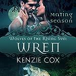 Wren: Wolves of the Rising Sun, Book 7 | Kenzie Cox