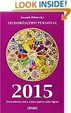 2015 - Tu horoscopo personal (Spanish Edition)