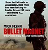 img - for Bullet Magnet: Britain's Most Highly Decorated Frontline Soldier book / textbook / text book
