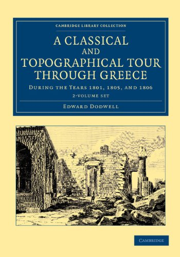 A Classical and Topographical Tour through Greece 2 Volume Set: During the Years 1801, 1805, and 1806 (Cambridge Library