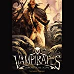 Vampirates: Demons of the Ocean (       UNABRIDGED) by Justin Somper Narrated by Daniel Philpott