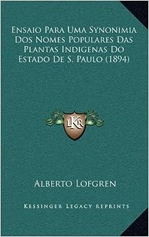 Ensaio Para Uma Synonimia Dos Nomes Populares Das Plantas Indigenas Do