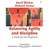 Balancing Agility and Discipline: A Guide for the Perplexedby Barry Boehm