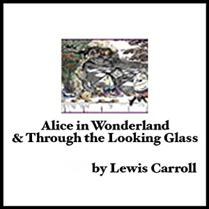 Alice in Wonderland & Through the Looking Glass | [Lewis Carroll]