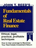 img - for Fundamentals of Real Estate Finance: How to Use Leverage to Maximize Your Real Estate Investment Return, Volume 1 book / textbook / text book