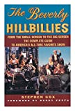The Beverly Hillbillies: From the Small Screen to the Big Screen- the Complete Guide to America's All-time Favorite Show (0060975652) by Stephen Cox