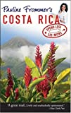 Pauline Frommer's Costa Rica (Pauline Frommer Guides)