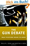 The Gun Debate: What Everyone Needs t...