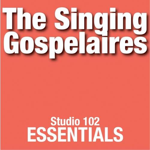 Singing Gospelaires - The Singing Gospelaires: Studio 102 Essentials - Zortam Music
