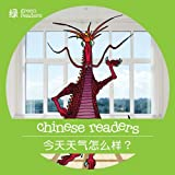 Chinese Readers Level Three (Green): What's The Weather Like Today?; China's Festivals; Dragon's Messy Room; My Classroom; What Time Is It?; Go Out Toby Mei Shiwen