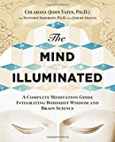 img - for The Mind Illuminated: A Complete Meditation Guide Integrating Buddhist Wisdom and Brain Science book / textbook / text book