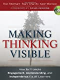 Making Thinking Visible: How to Promote Engagement, Understanding, and Independence for All Learners