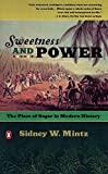 img - for Sweetness and Power: The Place of Sugar in Modern History Reprint edition by Mintz, Sidney W. (1986) Paperback book / textbook / text book