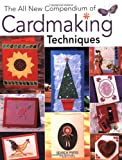 img - for The All New Compendium of Cardmaking Techniques book / textbook / text book