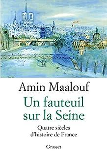 Un fauteuil sur la Seine : quatre siècles d'histoire de France