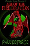 img - for Age of the Fire Dragon (Suffer the Witch) (Volume 3) book / textbook / text book