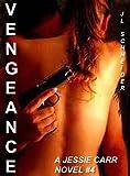 Vengeance (A Jessie Carr Novel)