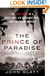 The Prince of Paradise: The True Stor...