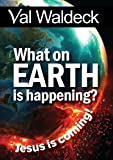 img - for What On Earth Is Happening? Signs Of The End Times book / textbook / text book