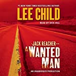 A Wanted Man: A Jack Reacher Novel, Book 17 (       UNABRIDGED) by Lee Child Narrated by Dick Hill