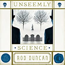 Unseemly Science: Bullet Catcher Series (       UNABRIDGED) by Rod Duncan Narrated by Gemma Whelan