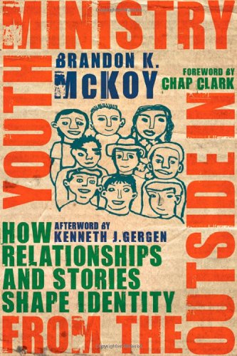 Youth Ministry from the Outside In: How Relationships and Stories Shape Identity