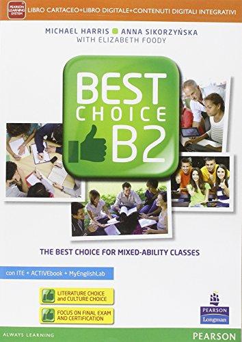 Best choice. B2. Ediz. activebook-Mylab. Con e-book. Con espansione online. Per le Scuole superiori
