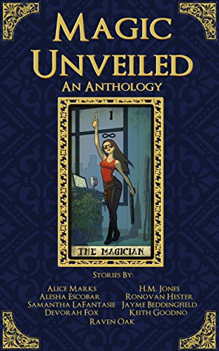 Magic Unveiled: An Anthology