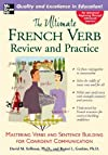The Ultimate French Verb Review and Practice (The Ultimate Verb Review and Practice Series)