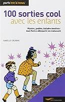 100 SORTIES COOL AVEC LES ENFANTS