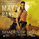 Shades of Gray: A KGI Novel, Book 6 Audiobook by Maya Banks Narrated by Adam Paul