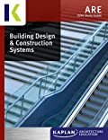 2014 Kaplan ARE Building Design & Construction Systems Study Guide