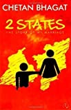 2 States: The Story of My Marriage by Chetan Bhagat (2009) Chetan Bhagat