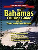 The Bahamas Cruising Guide: With the Turks and Caicos Islands (0965925862) by Mathew Wilson
