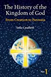 img - for History of the Kingdom of God, Part I: Creation to Parousia book / textbook / text book